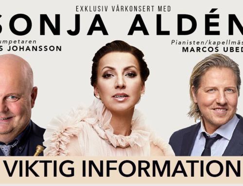 Viktig information! Konserterna i Kalmar och Växjö med Sonja Aldén flyttas fram till september.